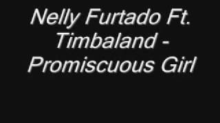 Nelly Furtado Ft Timbaland - Promiscouis Girl