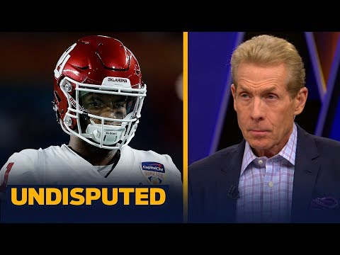 Kyler Murray is Skip Bayless' favorite pick in the 2019 NFL Draft | NFL | UNDISPUTED