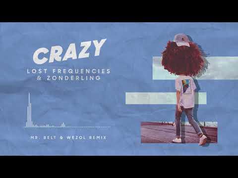Lost Frequencies & Zonderling - Crazy (Mr. Belt & Wezol remix)