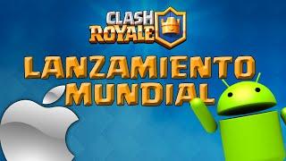 ¡¡LANZAMIENTO MUNDIAL EN IOS Y ANDROID CONFIRMADO!!   Clash Royale