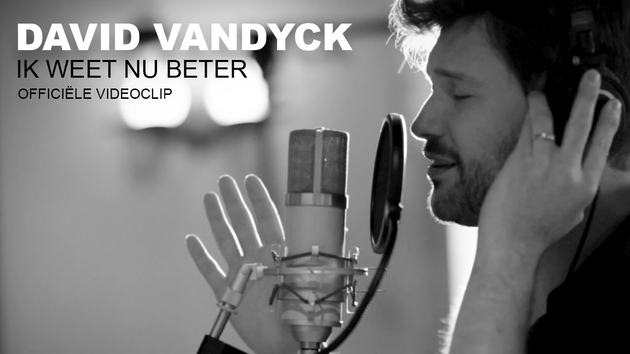 David Vandyck - Ik Weet Nu Beter (Official Video)