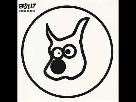 East 17   House Of Love Wet Nose Mix