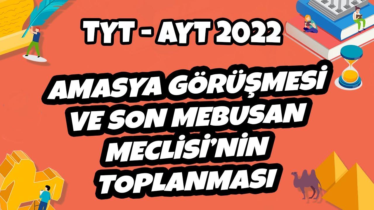 TYT-AYT Tarih-Amasya Görüşmesi ve Son Mebusan Meclisi'nin Toplanması   TYT-AYT Tarih 2022 #hedefekoş