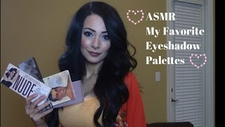 ASMR My Favorite Eyeshadow Palettes + Swatches ( Soft Spoken, Some Nail Tapping)