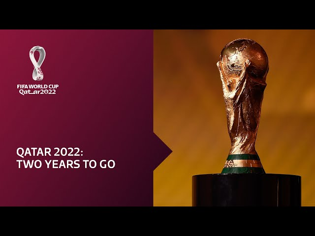 Qatar 2022 | Two Years To Go | FIFA World Cup