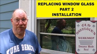 REPLACING GLASS IN A WOODEN WINDOW PART 2 INSTALL