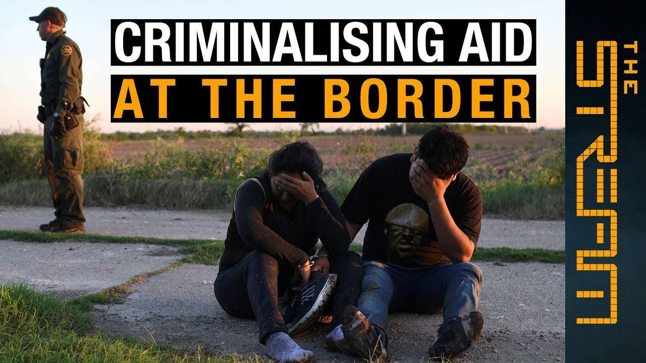 AlJazeera English:Why is the US cracking down on humanitarians at the border? | The Stream
