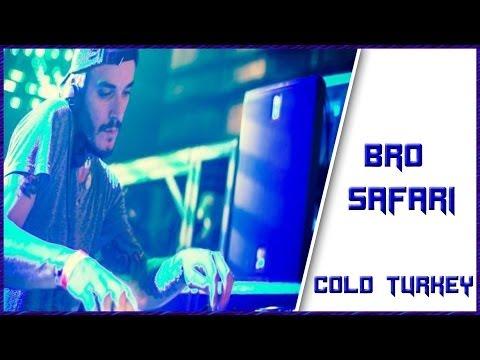 Bro Safari - Cold Turkey