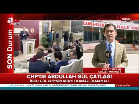 CHP'de Abdullah Gül çatlağı, Muharrem İnce Abdullah Gül Bizim Adayımız Olamaz