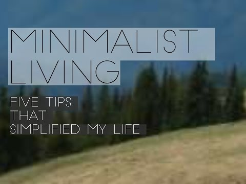 Minimalist Living. 5 Tips That Simplified My Life. Living Simple || Living Minimalist || Small Life