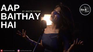 Aap Baithay Hai | Ankita Mishra | Nusrat Fateh Ali Khan| Cover | Latest Ghazal | Rockfarm Records
