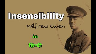 Insensibility by Wilfred Owen line by line explain in hindi || Poem.