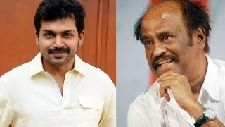Ranjith is the Correct Person to Direct Rajinikanth Says Karthi