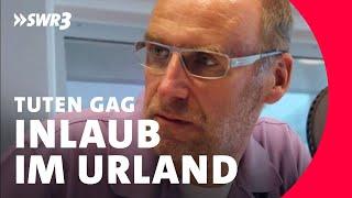 Tuten Gag – Inlaub im Urland