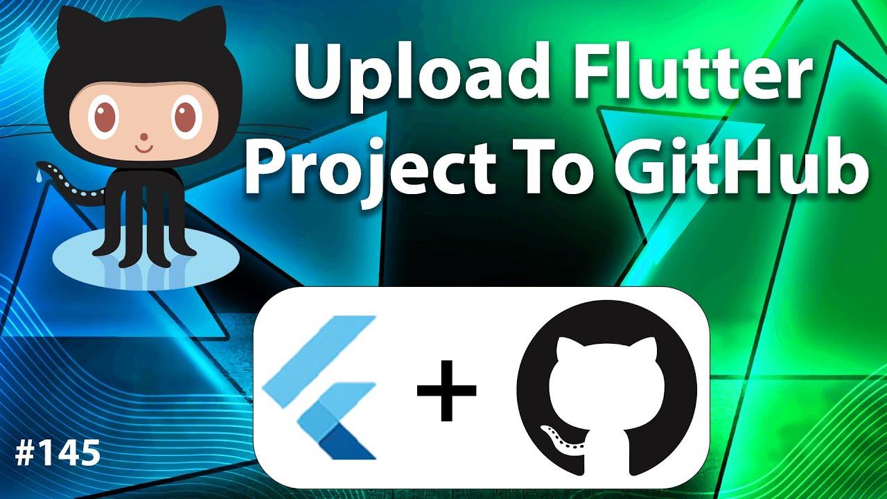Flutter Tutorial - Upload Flutter Project To GitHub [2021]