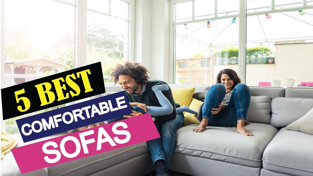 5 Best Most Comfortable Sofas 2019 | Top 5 Comfortable Sofas ...