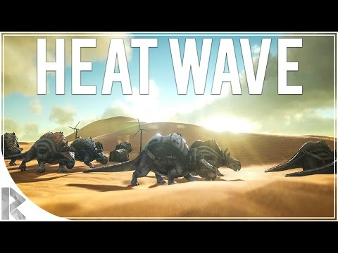 Heat Wave World Event -Ark Survival Evolved Scorched Earth DLC-Part 2(Let's Play Ark Scorched Earth)