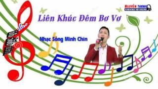 [ karaoke ] Liên Khúc - Đêm Vơ Bơ ( Nhạc Sống Minh Chín )