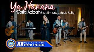 Wafiq Azizah Feat Emirates Music Religi - YA HANANA (Cover Music Video)