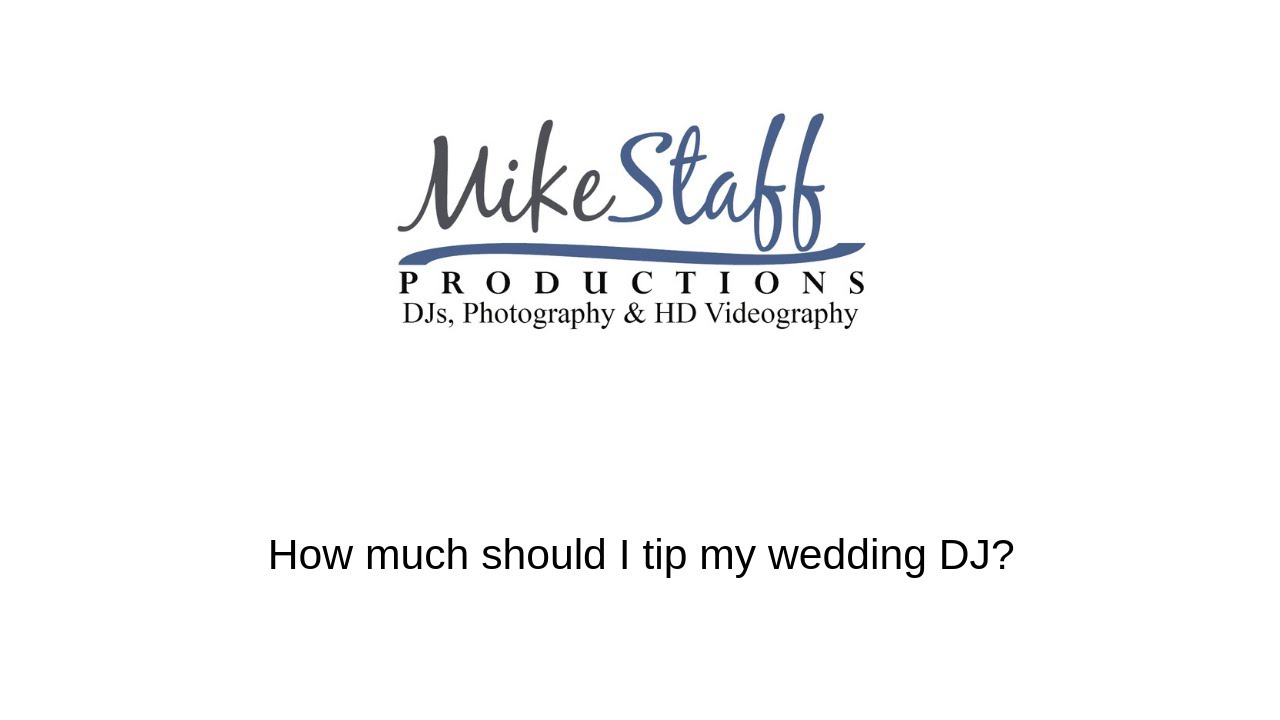 Your Guide To Tipping Wedding Vendors Mike Staff Productions