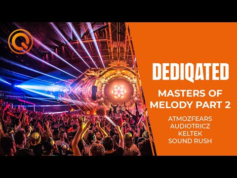 Masters Of Melody Part 2 | Atmozfears, Audiotricz, KELTEK & Sound Rush | DEDIQATED