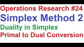 Operations Research Tutorial #24: Simplex Method 2_Primal Simplex to Dual Simplex Problem Conversion