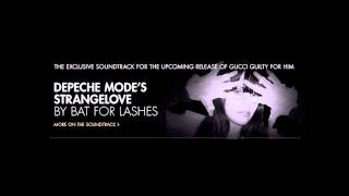 Bat For Lashes - Strangelove (Depeche Mode cover)