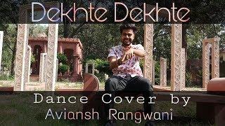 Atif A: Dekhte Dekhte Song | Batti Gul Meter Chalu | Dance Choreography | Avinash Rangwani