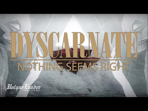 Dyscarnate - Nothing Seems Right (OFFICIAL VIDEO)