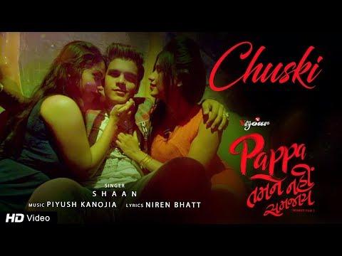 Chuski By Shaan   Pappa Tamne Nahi Samjaay   Bhavya Gandhi   Party Song   Red Ribbon Musik