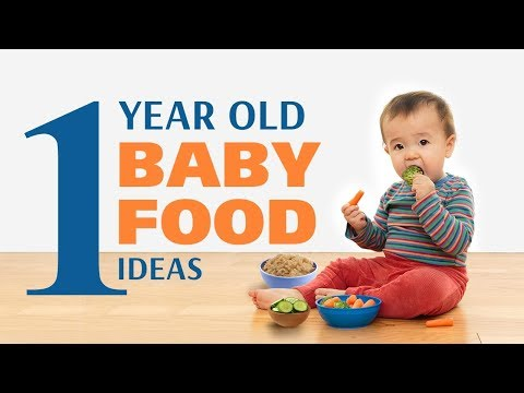 Food Ideas For 1 Year Old Baby