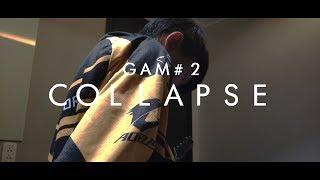 GAM #2 : COLLAPSE! - Sụp Đổ [Nhật ký của GAM]