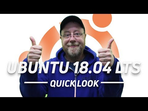 Ubuntu 18.04 LTS - Quick Look and Whats New