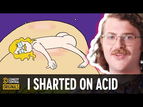 I Sharted on Acid - Tales from the Trip