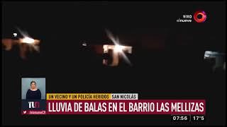 San Nicolás: Lluvia de balas en el barrio Las Mellizas