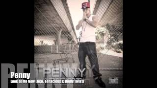Penny-Look At Me Now Ft. Tenashus
