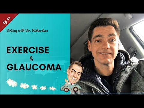 Exercise and Glaucoma   Driving with Dr. David Richardson Ep 04