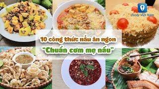 10 CÔNG THỨC NẤU ĂN NGON chuẩn cơm mẹ nấu | Feedy VN