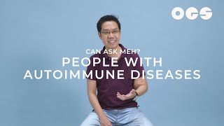 People With Autoimmune Diseases | Can Ask Meh?