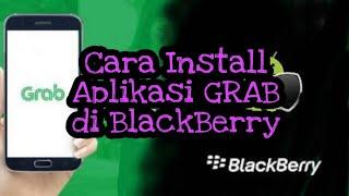 Cara Install Aplikasi Grab Di Blackberry 10