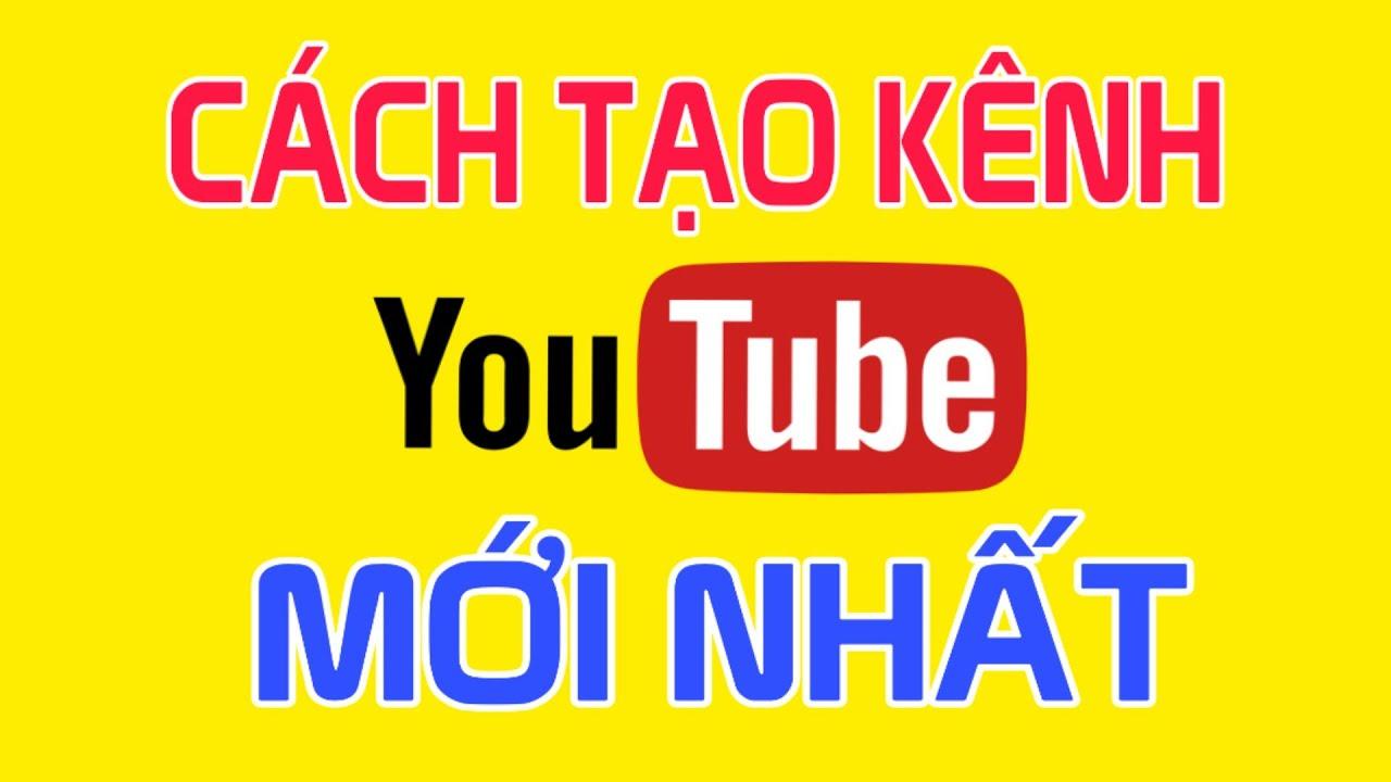 Cách Tạo Kênh YouTube - Kiếm Tiền Với Youtube