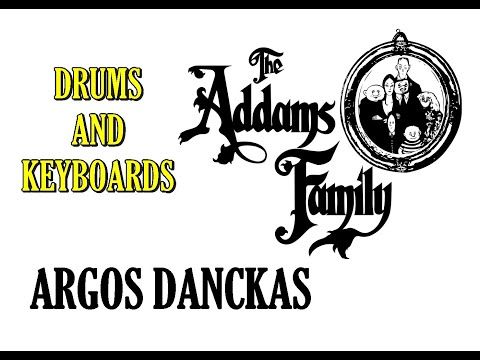 Argos Danckas - Drums and keyboards (Theme The Addams Family)