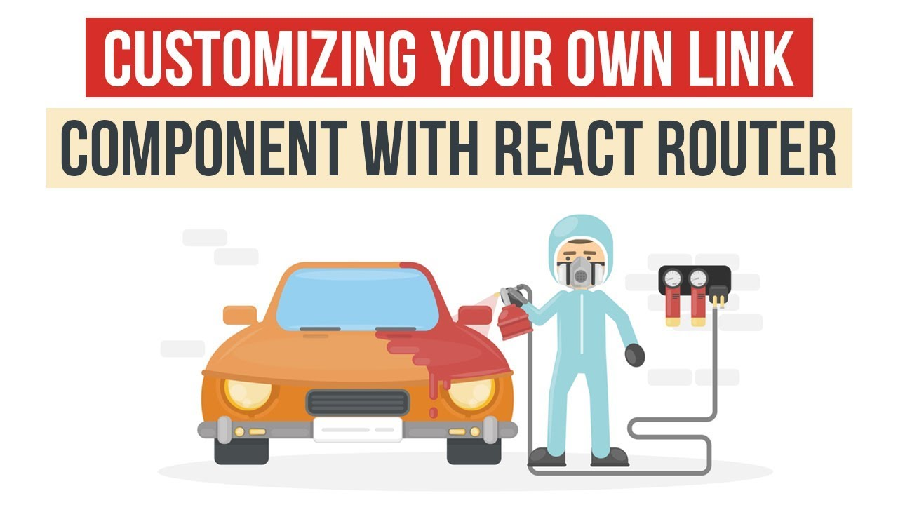 Customizing your own Link component with React Router v4