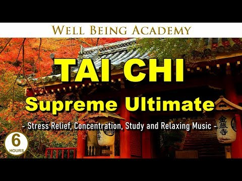 ✔️ TAI CHI - Supreme Ultimate - Stress Relief, Concentration, Study and Relaxing Music