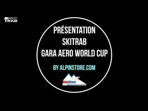 Présentation Skitrab Gara Aero World Cup // Alpinstore.com