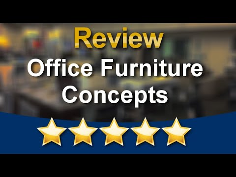 Office Furniture Concepts Fountain Valley Incredible 5 Star Review By Don A