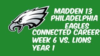 Madden 13 Eagles Connected Careers - Week 6 vs. Detroit Lions - Ep.10