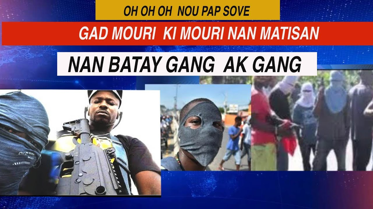 Download MOUN MOURI NAN MATISAN NAN BATAY GANG AK GANG ACTUALITE+