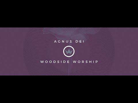Agnus Dei (Lamb Of God)    Official Audio   Woodside Worship