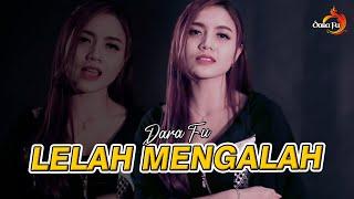 LELAH MENGALAH DARA FU COVER DANGDUT